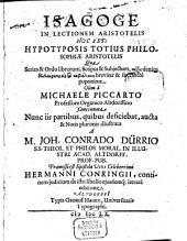 Michaelis Piccarti Isagoge in lectionem Aristotelis: h.e. hypotyposis totius philosophiae Aristotelis