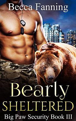 Bearly Sheltered (BBW Bear Shifter Bodyguard Hero Romance)