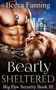 Bearly Sheltered  BBW Bear Shifter Bodyguard Hero Romance