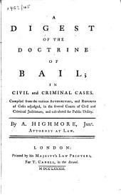 A Digest of the Doctrine of Bail in Civil and Criminal Cases