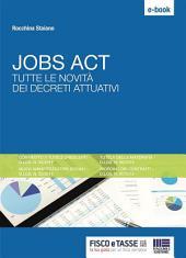 Jobs Act. Tutte le novità dei decreti attuativi