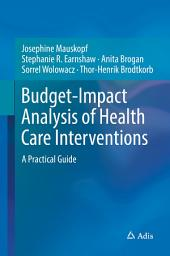 Budget-Impact Analysis of Health Care Interventions: A Practical Guide