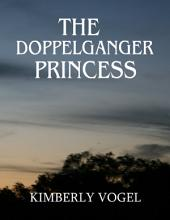 The Doppelganger Princess