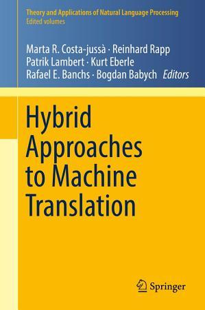 Hybrid Approaches to Machine Translation PDF