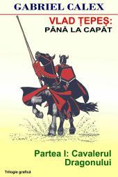 Vlad Ţepeş-Până la capăt: Partea I: Cavalerul dragonului