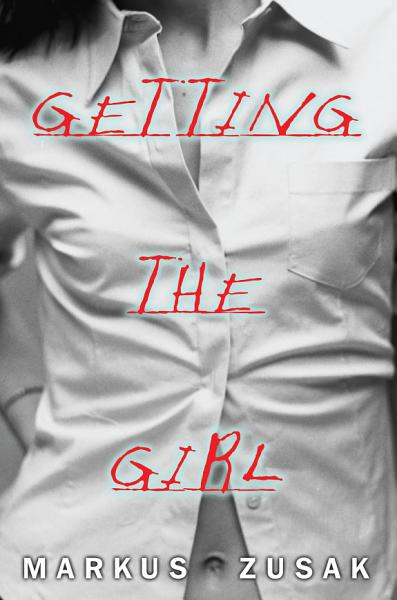 Download Getting The Girl Book