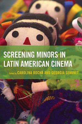 Screening Minors in Latin American Cinema PDF