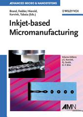Inkjet-based Micromanufacturing: Volume 9