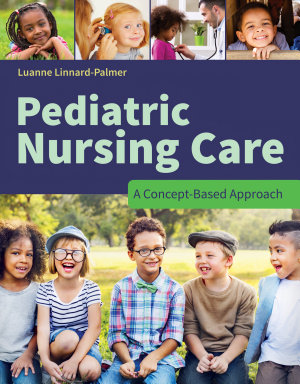 Pediatric Nursing Care  A Concept Based Approach PDF