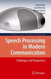 Speech Processing in Modern Communication: Challenges and Perspectives