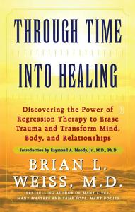 Through Time Into Healing Book