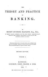The Theory and Practice of Banking: Volume 1