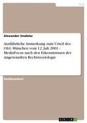 Ausführliche Anmerkung zum Urteil des OLG München vom 12. Juli 2001 - MediaFocus nach den Erkenntnissen der Angewandten Rechtssoziologie