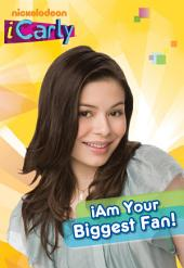 iAm Your Biggest Fan! (iCarly)