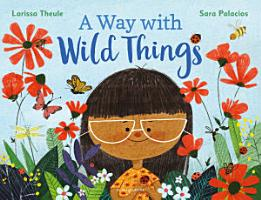 A Way with Wild Things PDF