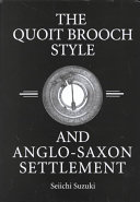 The Quoit Brooch Style and Anglo-Saxon Settlement