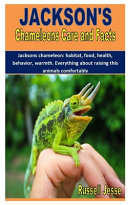 Jackson's Chameleons Care and Facts