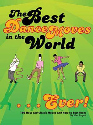 The Best Dance Moves in the World   Ever  PDF