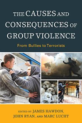 The Causes and Consequences of Group Violence PDF