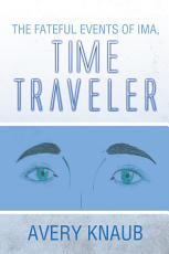 The Fateful Events of Ima  Time Traveler PDF