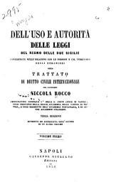 Dell'uso e autorità delle leggi del regno delle Due Sicilie considerate nelle relazioni con le persone e col territorio degli stranieri: Volume 1