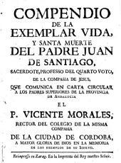Compendio de la exemplar vida y santa muerte del P. Juan de Santiago, S.J.
