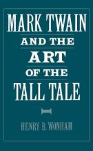 Mark Twain and the Art of the Tall Tale PDF