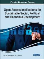 Open Access Implications for Sustainable Social  Political  and Economic Development PDF