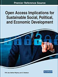 Open Access Implications for Sustainable Social  Political  and Economic Development