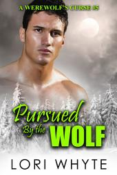 Pursued By the Wolf: A Paranormal BBW Shapeshifter Romance