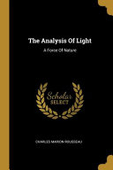 The Analysis Of Light A Force Of Nature Book PDF