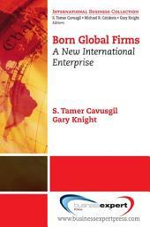Born Global Firms: A New International Enterprise