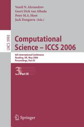 Computational Science - ICCS 2006: 6th International Conference, Reading, UK, May 28-31, 2006, Proceedings, Part 3