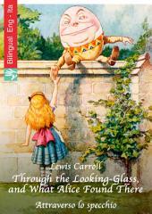Through the Looking-Glass, and What Alice Found There (English Italian edition illustrated): Attraverso lo specchio (Inglese Italiano edizione illustrato)