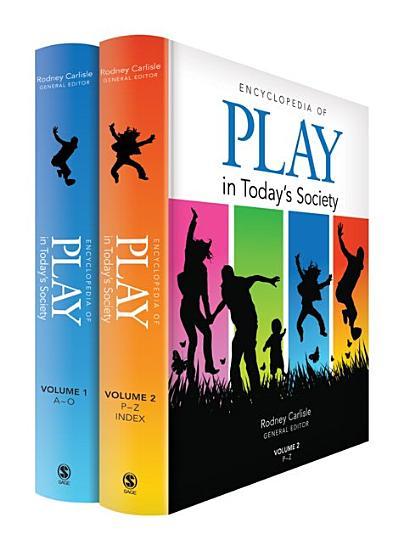Encyclopedia of Play in Today s Society PDF