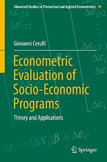 Econometric Evaluation of Socio Economic Programs Book