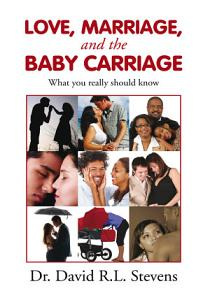 LOVE  MARRIAGE  and THE BABY CARRIAGE PDF