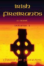 Irish Firebrands: a novel (Volume 1)