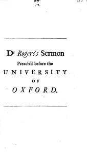 A Sermon Preach'd Before the University of Oxford at St Mary's on Act-Sunday, July the 9th 1721..