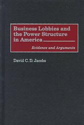 Business Lobbies and the Power Structure in America: Evidence and Arguments