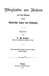 Aberglauben aus Masuren, mit einem Anhange, enthaltend. Masurische Sagen und Mährchen. Mitgetheilt. 3. durch zahlr. Zusätze und durch den Anhang erw. Aufl