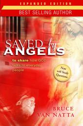 Saved by Angels Expanded Edition: To Share How God Talks to Everyday People