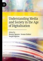 Understanding Media and Society in the Age of Digitalisation PDF