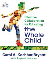Effective Collaboration for Educating the Whole Child PDF