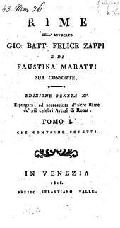 Rime. Edizione veneta XV. espurgata ed accresciuta d'altre rime d'piu celebri Arcadi di Roma: Volume 1