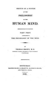 Sketch of a System of the Philosophy of the Human Mind: Part 1