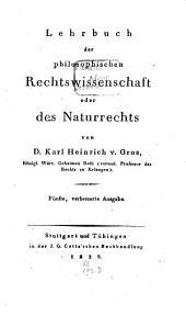 Lehrbuch der philosophischen Rechtswissenschaft oder des Natur-Rechts