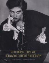 Ruth Harriet Louise and Hollywood Glamour Photography