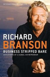 Business Stripped Bare: Adventures of a Global Entrepreneur