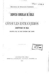 Servicio consular de Chile y cónsules estranjeros constituidos en Chile hasta el 31 de enero de 1908